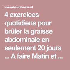 4 exercices quotidiens pour brûler la graisse abdominale en seulement 20 jours ... A faire Matin et Soir !