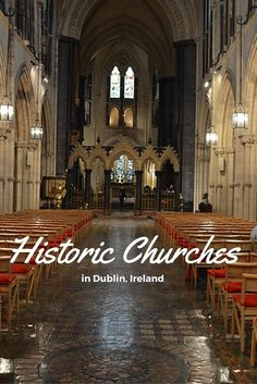 5 Historic Churches in Dublin, Ireland That Are Unique and Iconic