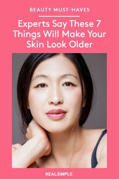 Experts Say These 7 Things Will Make Your Skin Look Older | Skincare experts share the seven daily habits and activities that you may not be aware are making your skin look older than it is. Plus, what simple steps you can take to keep your skin looking great for years to come. #beautytips #realsimple #skincare #makeuphacks #bestmakeup