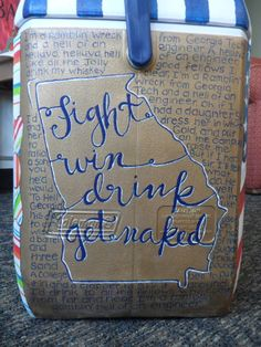 """Georgia Tech Cooler Painting :)  Seems to me I hear """"Go, Fight, Drink, Get Naked"""" at the games.  Slightly different"""