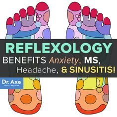 Reflexology Benefits Anxiety, MS, Headache & Sinusitis