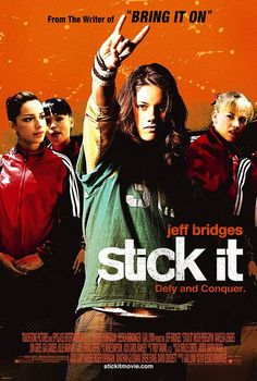 Stick It (2006) After a run-in with the law, Haley Graham (Missy Peregrym) is forced to return to the world from which she fled some years ago. Enrolled in an elite gymnastics program run by the legendary Burt Vickerman (Jeff Bridges), Haley's rebellious attitude gives way to something that just might be called team spirit.