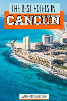 Where to Stay in Cancun, Mexico - Deciding where to stay in Cancun is so important for that holiday of a lifetime. To make life a little easier for you, here are the best hotels & resorts in Cancun! >> Click through to read the full post!