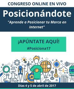 Congreso online Posicionándote, aprende a posicionar tu marca en internet #Posiciona17