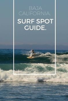 (See T-Shirt Pin) #CAsSurf | Baja California Surf Spot Guide