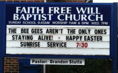 Funny Church Sign: The Bee Gees aren't the only ones staying alive - Happy Easter