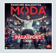2016 - Moda'- Nov. 9 in Rome; Nov. 18 in Padova; Dec. 2 in Florence; Dec. 6 in Casalecchio di Reno ; tickets are available in Vicenza at Media World, Palladio Shopping Center, or online at http://www.greenticket.it/index.html?imposta_lingua=ing;http://www.ticketone.it/EN/ or http://www.zedlive.com
