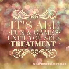 "If by ""Fun & Games"" you really mean ""Regret & Pain."" #Recovery is hard but about a million times better than living in addiction.    #NotesFromRehab #EDrecovery #recovery #rehab #DBT #mentalhealth #support #addiction #bingeeatingdisorder #sobriety #quotes #inspiration #xa"