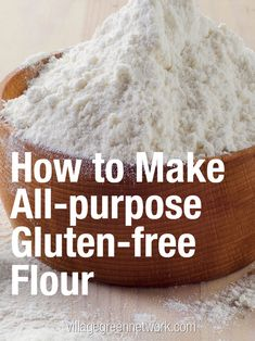 How to Make All-purpose Gluten-free Flour / #glutenfree #flour #cooking / http://villagegreennetwork.com/make-purpose-gluten-free-flour/