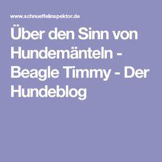 Über den Sinn von Hundemänteln - Beagle Timmy - Der Hundeblog