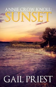Annie Crow Knoll: Sunset by Gail Priest - Release Day | Book Reviews by Lanise Brown
