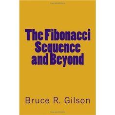 The Fibonacci Sequence and Beyond (Paperback)  http://www.amazon.com/dp/1449974112/?tag=goandtalk-20  1449974112