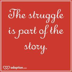 The struggle is part of the story! #adoption #adoptionjourney