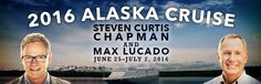 Take a Christian Cruise with Max Lucado & Steven Curtis Chapman - Christian Cruise to Alaska - June 25-July 2, 2016