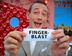 pee wee herman - fingerblast  Erm . . .