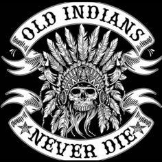 Old Indians Never Die