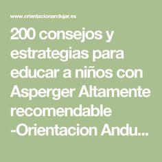 200 consejos y estrategias para educar a niños con Asperger Altamente recomendable -Orientacion Andujar Einstein, Aspergers, Psychology, Math, Being A Parent, Special Education, Learning, Reading, Psicologia
