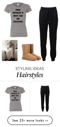 """Proud supporter of messy hair and sweatpants"" by alexajohnson2 on Polyvore featuring Barbara Bui and UGG Australia"