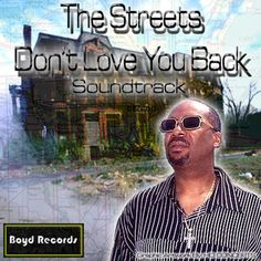 The Streets Don't Love You Back