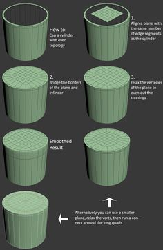 How to cap a cylinder evenly Instead of having the faces bunch up by capping a cylinder with the standard triangles you can use this method to cap it very cleanly.  -I think I got this from an Earthquake Post and forgot to record it,  I'll have to go back through the thread eventually, sorry if this bothers anyone in the meantime