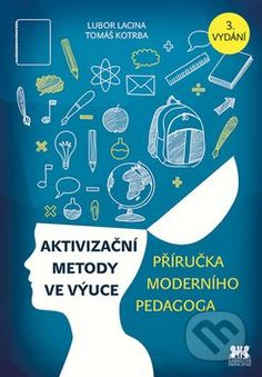 Aktivizacni metody ve vyuce (Tomas Kotrba, Lubor Lacina)