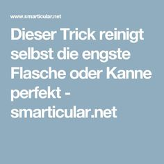 Dieser Trick reinigt selbst die engste Flasche oder Kanne perfekt - smarticular.net Clean House, Good To Know, Cleaning Hacks, Life Hacks, Diy And Crafts, Household, Good Things, Health, Tips