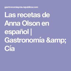 Las recetas de Anna Olson en español  | Gastronomía & Cía