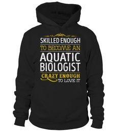 Aquatic Biologist - Crazy Enough