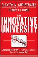 The Innovative University, por Clayton Christensen y Henry Eyring, Ed. Jossey-Bass, 2011
