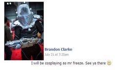 http://www.bostoncomiccon.com/index.html This is what a Boston Comic Con 2014 fan is saying they will be for the Costume Contest! #BostonComicCon #mrfreeze #costumecontest #Boston  https://www.facebook.com/events/819405981417908/