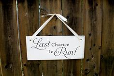 """6"""" x 14.5"""" LIGHT WEIGHT Wooden Wedding Sign:  SINGLE Sided Last Chance to Run - Made To Order"""