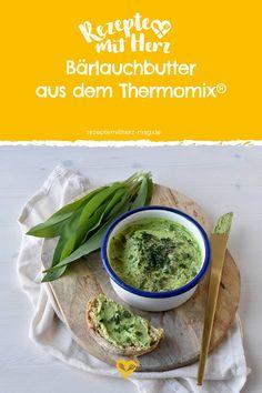 Bärlauch-Butter aus dem Thermomix Dips, Butterbeer Recipe, Thermomix, Summer, Sauces, Dipping Sauces, Dip