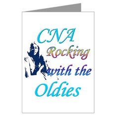 CNA - Rocking with the oldies - Certified Nursing Assistant Greeting Card