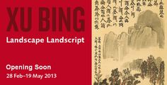 Xu Bing Landscape Landscript, opens 28 February 2013 at the Ashmolean Museum http://www.ashmolean.org/exhibitions/xubing/