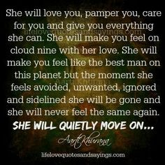 this is so true...even without moving on to another individual, she moves on because experiencing the disinterest tells her it wouldn't have lasted anyway.