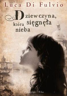Dziewczyna, która sięgnęła nieba - Luca di Fulvio - Lubimyczytać.pl