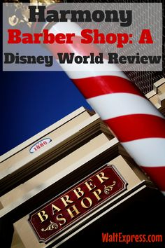 Harmony Barber Shop: A Disney World Review