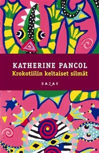 Katherine Pancol: Krokotiilin keltaiset silmät