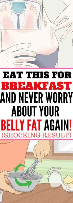 Eat This For Breakfast And Never Worry About Your Belly Fat Again! wow!