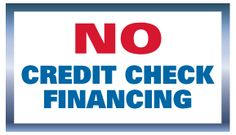 Our finance options include:  #1 NO CREDIT CHECK WITH 10-25% down, but only 0-15% interest for 3,6,9, or 12 months (qualify up to $10,000)  #2 NO CREDIT CHECK & ZERO DOWN - 90 day same as cash with 12 month lease to own option (qualify up to $2000)  #3 ZERO DOWN WITH CREDIT CHECK (need approx 500 credit or better) up to 24 months to pay and (qualify up to $5,000 revolving credit limit)