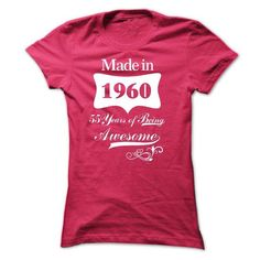 MADE IN 1960 AWESOME T Shirts, Hoodies. Check price ==► https://www.sunfrog.com/Birth-Years/MADE-IN-1960-AWESOME--Ladies.html?41382 $20