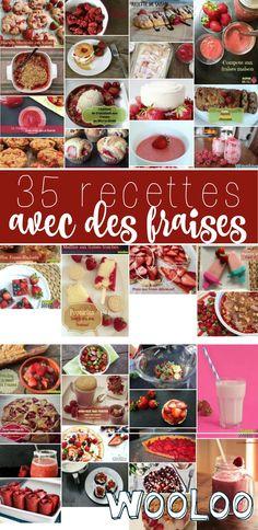 Voici une compilation des 35 meilleures recettes avec des fraises :O