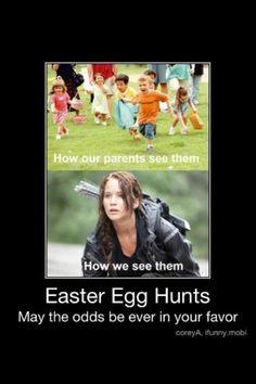 Haha Hunger Games Easter Egg hunts! :)