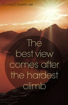 Inspiring post! (Luke 19:4) The best view comes after the hardest climb. I can't wait to reach that height!!!