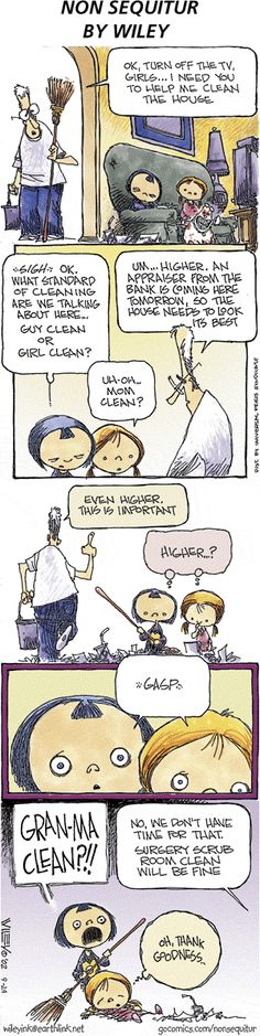 This is one of my favorite Non Sequitur comics. It must have been written about my mom! Would love a print of it for the house.
