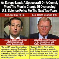 As Europe lands a spacecraft on a comet, meet the men in charge of overseeing US Science policy for the next two years. Two morons!