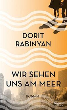 Wir sehen uns am Meer: Roman von Dorit Rabinyan https://www.amazon.de/dp/3462048619/ref=cm_sw_r_pi_dp_x_YCbqybW508H3X