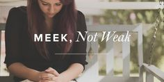 Meek, Not Weak