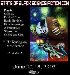 The State of Black Science Fiction Presents: SOBSFic Con!
