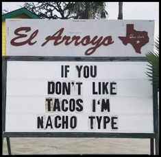 sign: if you don't like tacos, i'm nacho type; Jokes And Riddles, Corny Jokes, Good Jokes, Funny Animal Memes, Funny Puns, Funny Quotes, Hilarious, Funny Stuff, Funny Humour